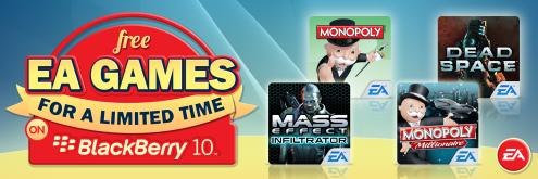 Aprovecha de esta gran promoción que Electronics Arts Inc para todos los usuarios BlackBerry 10 (Q5, Q10, Z10, Z30 y P9882). Todos los juegos de pago de EA Games se encuentran gratis por tiempo limitado a partir de hoy jueves 20 de febrero hasta el 28 de febrero del 2014, descargalos todos para que se asocien a tu cuenta de BlackBerry ID y posteriormente puedas bajarlos gratuitamente cuando la promoción expire. Bejeweled 2     Plants vs. Zombies   NBA JAM Tetris          Monopoly Millonaire Battleship Yahtzee